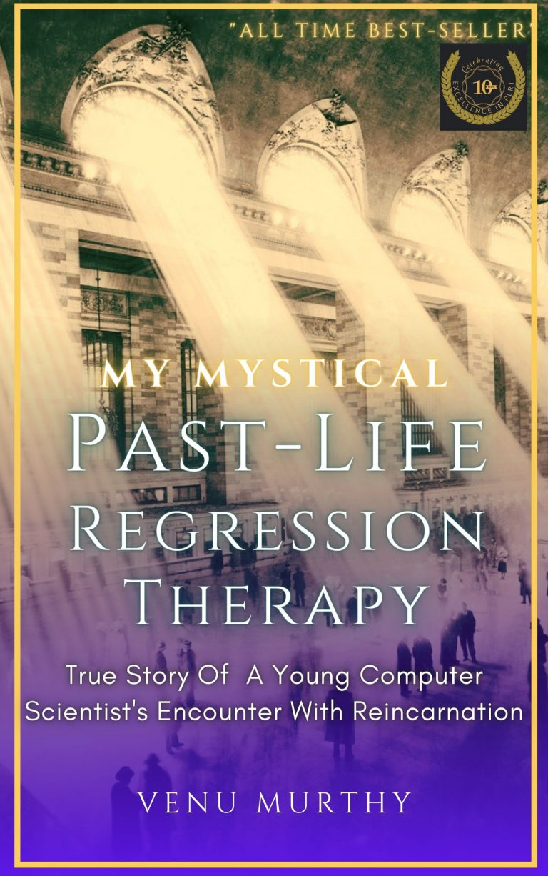 Free Book MY Mystical Past-Life Regression Therapy True Story Of A Young Computer Scientist's Encounter With Reincarnation